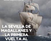 Ruta La Sevilla de Magallanes y la primera vuelta al mundo.Fernando de Magallanes